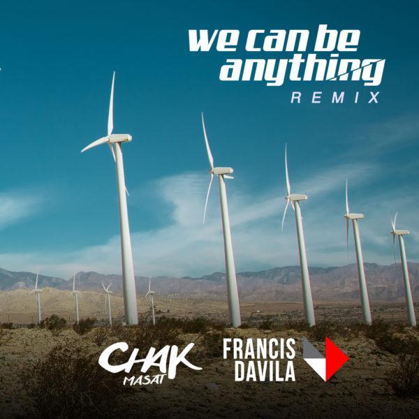 Francis Davila Feat. Lnyx – We Can Be Anything (Chak Masat Remix)