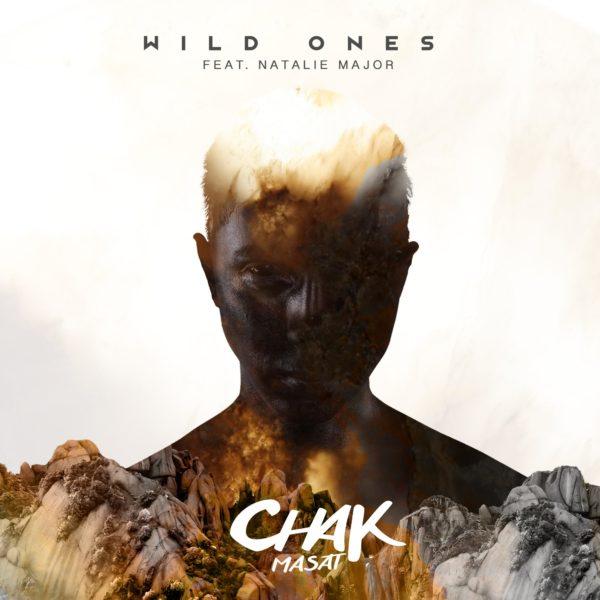 Chak Masat – Wild Ones (Feat. Natalie Major)