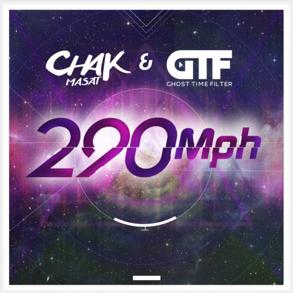 Chak Masat & Ghost Time Filter – 290 Mph